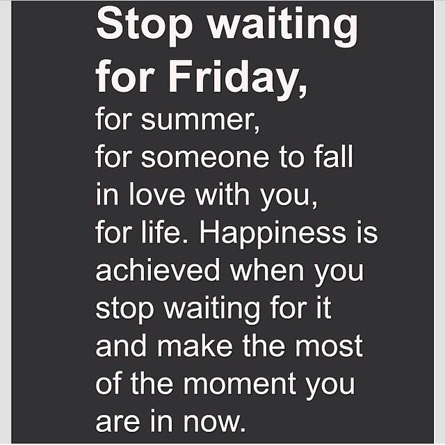 Live for now! Happy Labor Day?#quoteoftheday #happiness